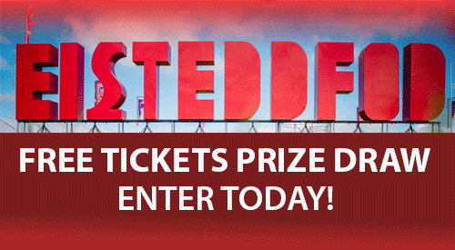 Get Your Free Eisteddfod Tickets!