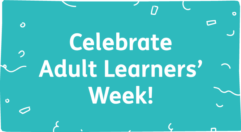 Adult Learners Week 17-23rd June 2019 – a taste of all-year round learning!